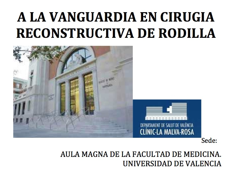 Curso A LA VANGUARDIA EN CIRUGÍA RECONSTRUCTIVA DE RODILLA, día 27 de Enero, Aula Magna, H.C.U. Valencia